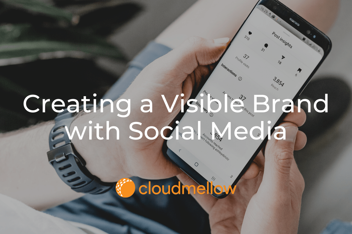 Creating a visible brand with social media.
