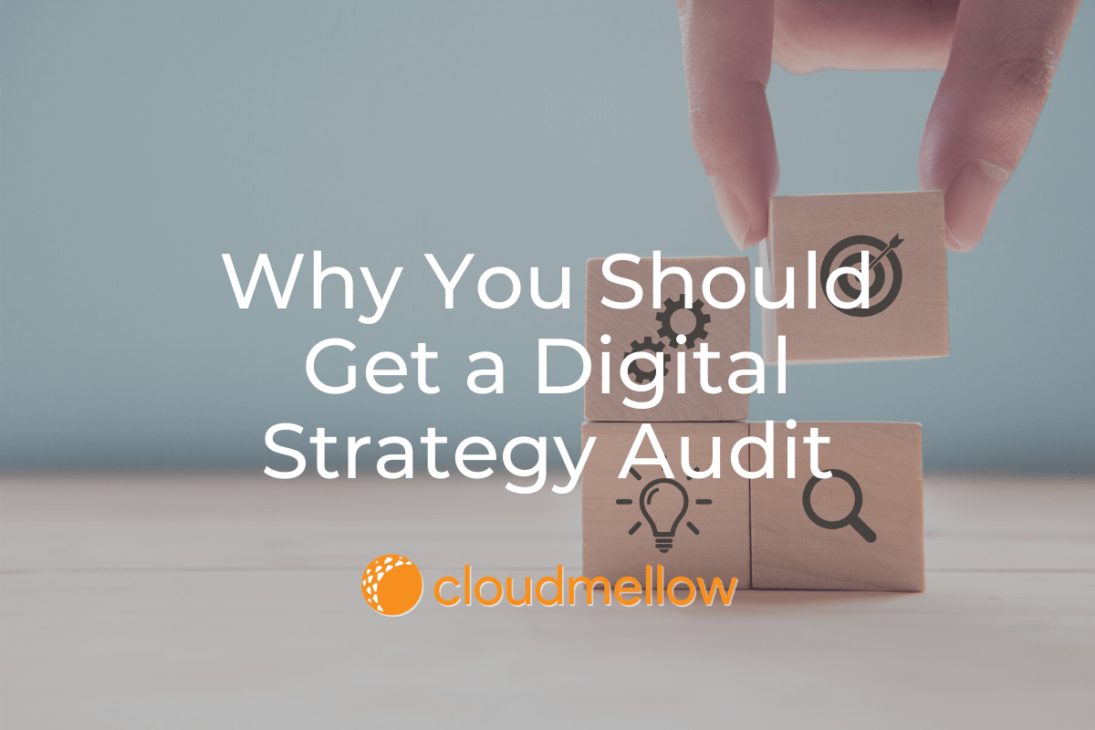 Why You Should Get a Digital Strategy Audit