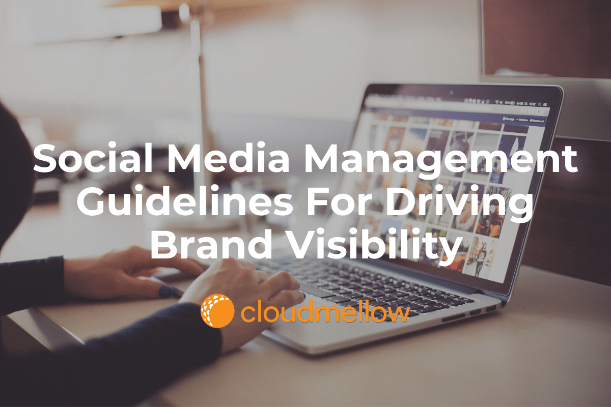 4 Social Media Guidelines for Driving Brand Visibility