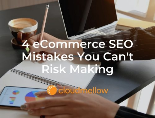 4 eCommerce SEO Mistakes You Can't Risk Making