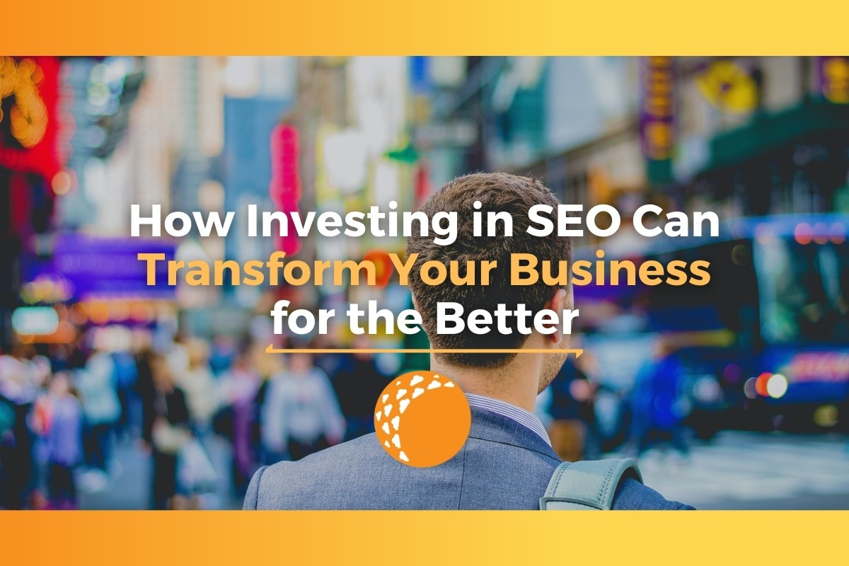 How Investing in SEO Online Marketing Can Transform Your Business for the Better