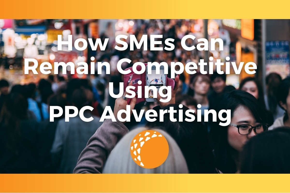How SMEs Can Remain Competitive Using PPC Advertising