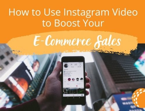 How to Use Instagram Video to Boost Your E-Commerce Sales