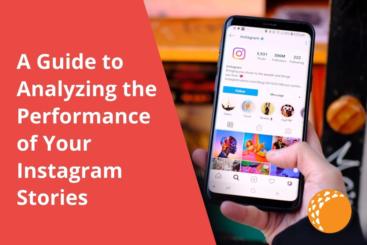 A Guide to Analyzing the Performance of Your Instagram Stories