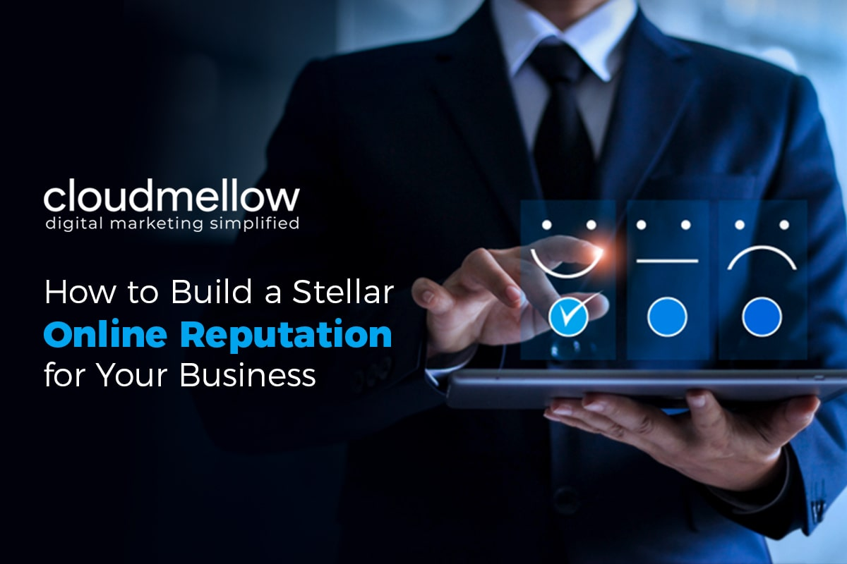 How to Build a Stellar Online Reputation for Your Business