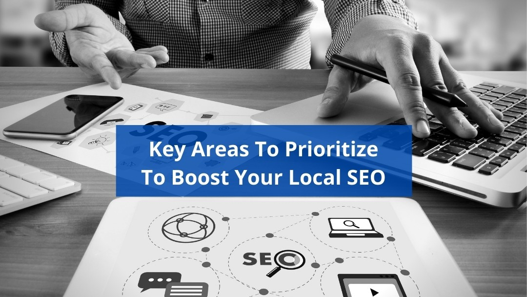 Key Areas to Prioritize to Boost Your Local SEO